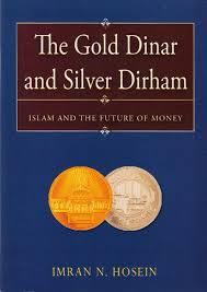 The Gold Dinar & Silver Dirham