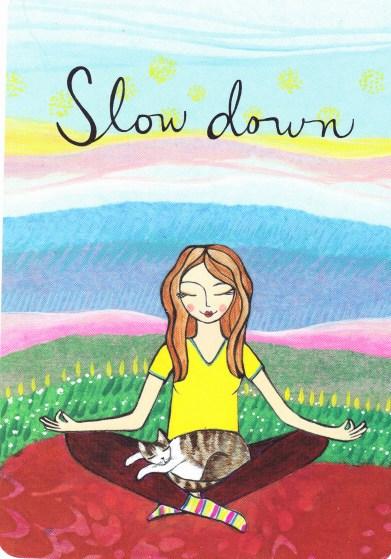 23 Slow Down