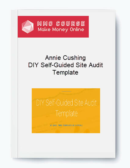 [object object] Annie Cushing – DIY Self-Guided Site Audit Template Annie Cushing     DIY Self Guided Site Audit Template