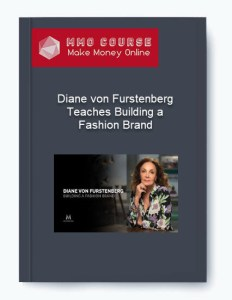 [object object] - Diane von Furstenberg     Teaches Building a Fashion Brand - Diane von Furstenberg – Teaches Building a Fashion Brand