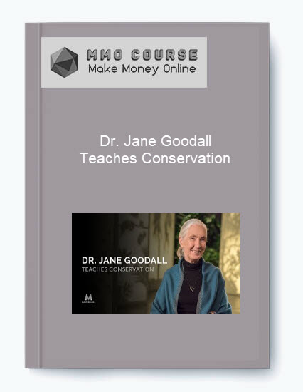 [object object] Dr. Jane Goodall – Teaches Conservation Dr