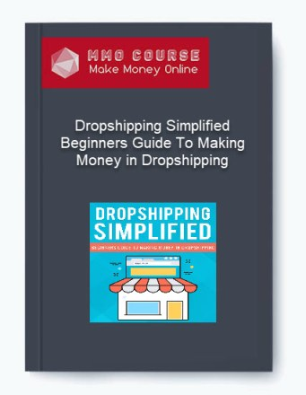 Dropshipping Simplified – Beginners Guide To Making Money in Dropshipping Dropshipping Simplified – Beginners Guide To Making Money in Dropshipping Dropshipping Simplified     Beginners Guide To Making Money in Dropshipping