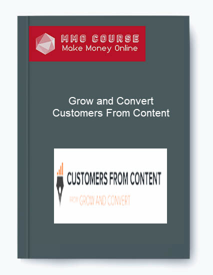 [object object] Grow and Convert – Customers From Content Grow and Convert     Customers From Content