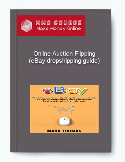 Online Auction Flipping Ebay Dropshipping Guide Mmo Course
