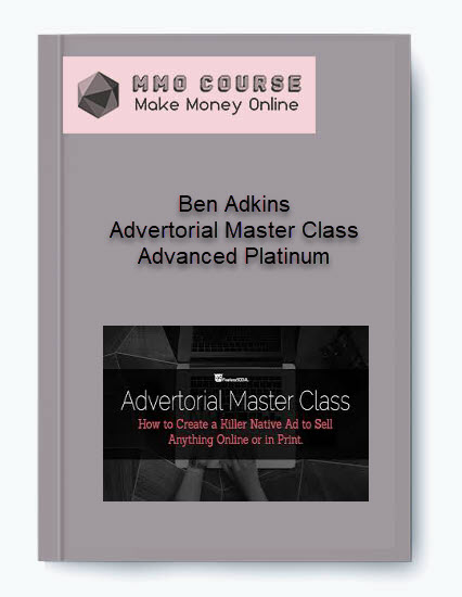 ben adkins – advertorial master class advanced platinum Ben Adkins – Advertorial Master Class Advanced Platinum [ Free Download ] Ben Adkins     Advertorial Master Class Advanced Platinum
