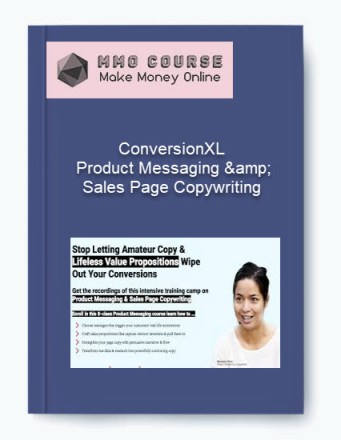 [object object] - ConversionXL     Product Messaging amp Sales Page Copywriting - ConversionXL – Product Messaging & Sales Page Copywriting [Free Download]