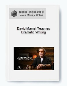 david mamet teaches dramatic writing - David Mamet Teaches Dramatic Writing - David Mamet Teaches Dramatic Writing [ Free Download ]
