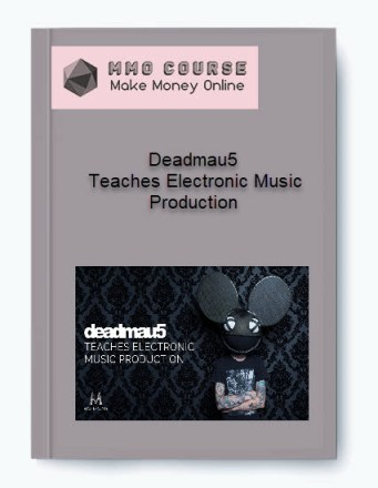 deadmau5 – teaches electronic music production Deadmau5 – Teaches Electronic Music Production [ Free Download ] Deadmau5     Teaches Electronic Music Production