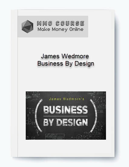 james wedmore – business by design James Wedmore – Business By Design [Free Download] James Wedmore     Business By Design