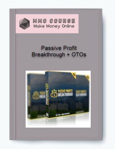 passive profit breakthrough + otos - Passive Profit Breakthrough OTOs - Passive Profit Breakthrough + OTOs [Free Download]