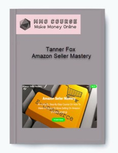 tanner fox – amazon seller mastery - Tanner Fox     Amazon Seller Mastery - Tanner Fox – Amazon Seller Mastery [Free Download] [Free Download]