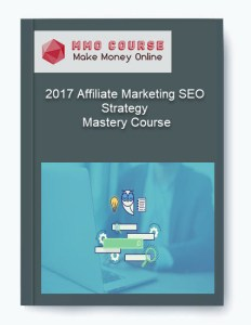 2017 affiliate marketing seo strategy – mastery course - 2017 Affiliate Marketing SEO Strategy     Mastery Course - 2017 Affiliate Marketing SEO Strategy – Mastery Course [Free Download]