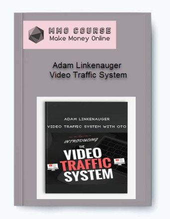adam linkenauger – video traffic system - Adam Linkenauger     Video Traffic System - Adam Linkenauger – Video Traffic System [Free Download]