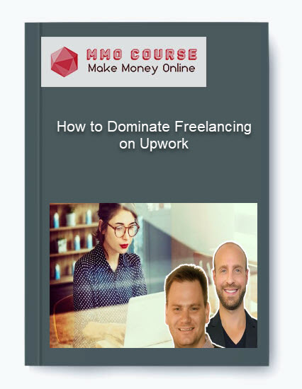 how to dominate freelancing on upwork How to Dominate Freelancing on Upwork [Free Download] How to Dominate Freelancing on Upwork