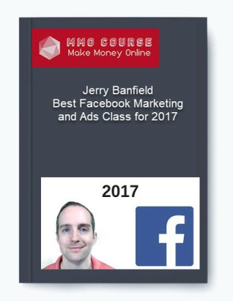jerry banfield – best facebook marketing and ads class for 2017 Jerry Banfield – Best Facebook Marketing and Ads Class for 2017 [Free Download] Jerry Banfield     Best Facebook Marketing and Ads Class for 2017 1