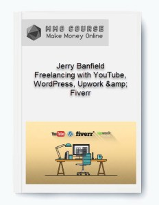 jerry banfield – freelancing with youtube, wordpress, upwork & fiverr - Jerry Banfield     Freelancing with YouTube WordPress Upwork amp Fiverr 2 - Jerry Banfield – Freelancing with YouTube, WordPress, Upwork & Fiverr [Free Download]