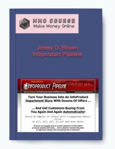 jimmy d. brown infoproduct pipeline - Jimmy D - Jimmy D. Brown Infoproduct Pipeline [Free Download]