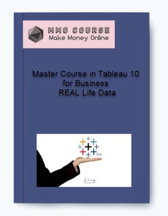 master course in tableau 10 for business – real life data - Master Course in Tableau 10 for Business     REAL Life Data 1 - Master Course in Tableau 10 for Business – REAL Life Data [Free Download]