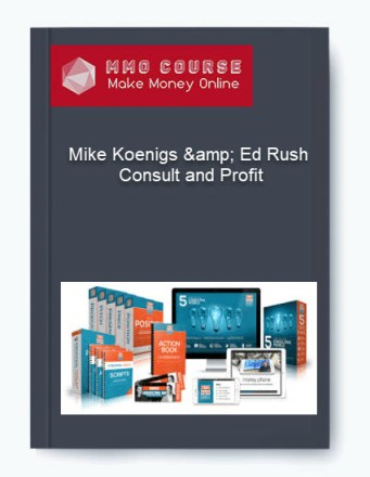 mike koenigs & ed rush – consult and profit - Mike Koenigs amp Ed Rush     Consult and Profit - Mike Koenigs & Ed Rush – Consult and Profit [Free Download]
