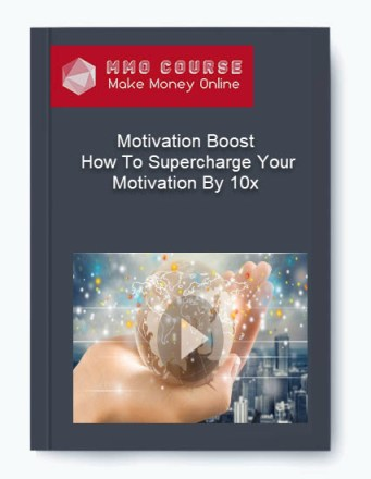 motivation boost – how to supercharge your motivation by 10x - Motivation Boost     How To Supercharge Your Motivation By 10x - Motivation Boost – How To Supercharge Your Motivation By 10x [Free Download]