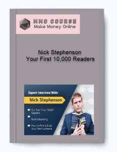 nick stephenson – your first 10,000 readers - Nick Stephenson     Your First 10000 Readers - Nick Stephenson – Your First 10,000 Readers [Free Download]