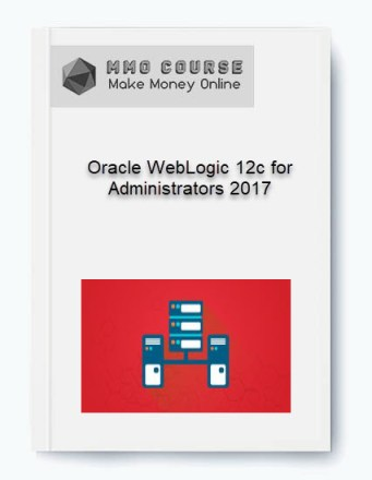 oracle weblogic 12c for administrators 2017 - Oracle WebLogic 12c for Administrators 2017 - Oracle WebLogic 12c for Administrators 2017 [Free Download]