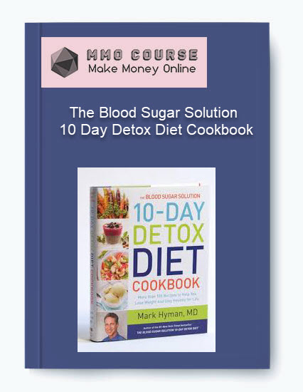 the blood sugar solution 10-day detox diet cookbook The Blood Sugar Solution 10-Day Detox Diet Cookbook [Free Download] The Blood Sugar Solution 10 Day Detox Diet Cookbook