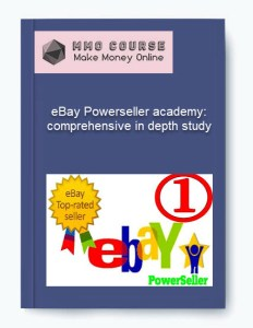 ebay powerseller academy: comprehensive in depth study - eBay Powerseller academy comprehensive in depth study - eBay Powerseller academy: comprehensive in depth study [Free Download]