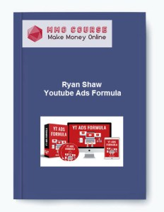 ryan shaw - youtube ads formula - Ryan Shaw Youtube Ads Formula - Ryan Shaw – Youtube Ads Formula [Free Download]