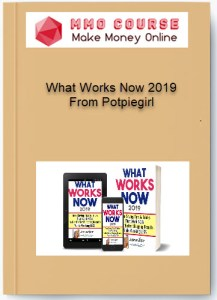 what works now 2019 from potpiegirl - What Works Now 2019 From Potpiegirl - What Works Now 2019 From Potpiegirl [Free Download]