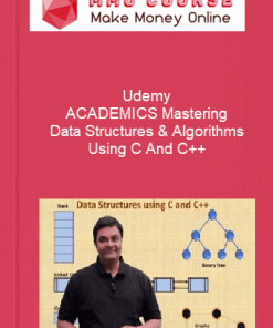Udemy – ACADEMICS Mastering Data Structures Algorithms Using C And C