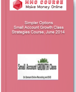 Simpler Options – Small Account Growth Class – Strategies Course June 2014