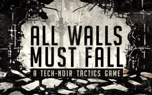 All Walls Must Fall Needs Support on Kickstarter