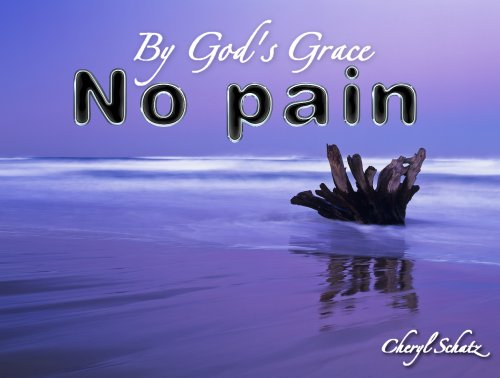 My surgery and no pain On the Path blog by Cheryl Schatz