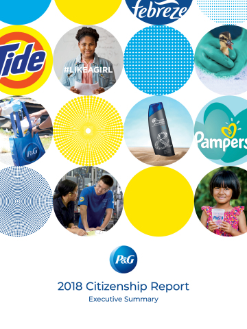 P&G issued its 2018 Citizenship Report, which highlights the Company's progress in its Citizenship p ...