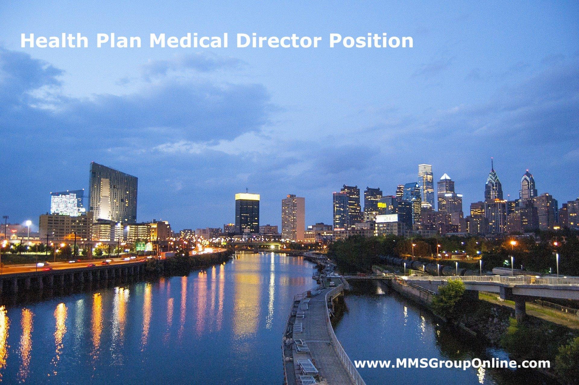 Health Plan Medical Director Job in Philadelphia PA