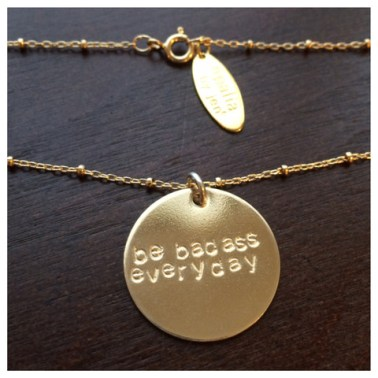 Be Badass Everyday Nacklace in 14k Gold $119.99 [Realia by Jen]