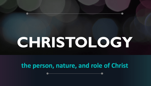 Bible Study - Christology Part 1