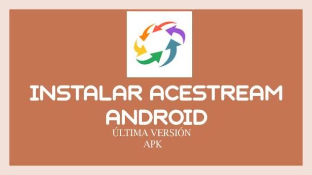 como instalar acestream en android apk app
