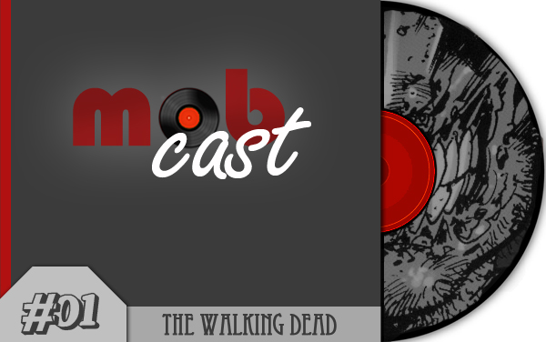 Mobcast01_thewalkingdead