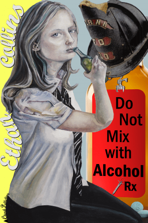 """Do Not Mix with Alcohol"" by Ethan Collins"