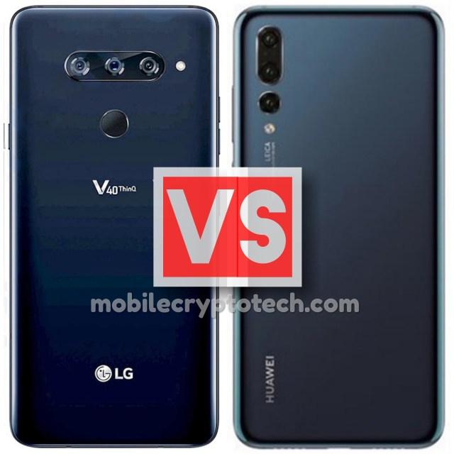 LG V40 ThinQ Vs Huawei P20 Pro