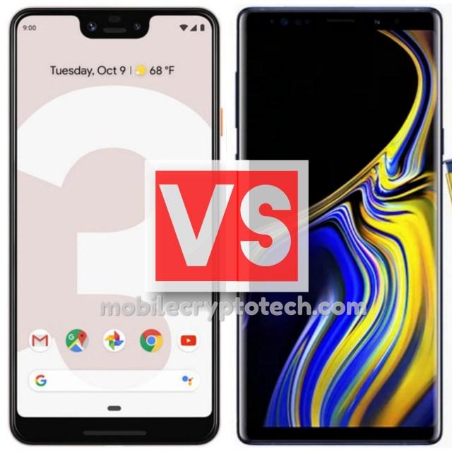 Google Pixel 3 XL Vs Samsung Galaxy Note 9