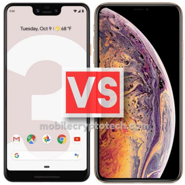 Google Pixel 3 XL Vs Apple iPhone XS Max