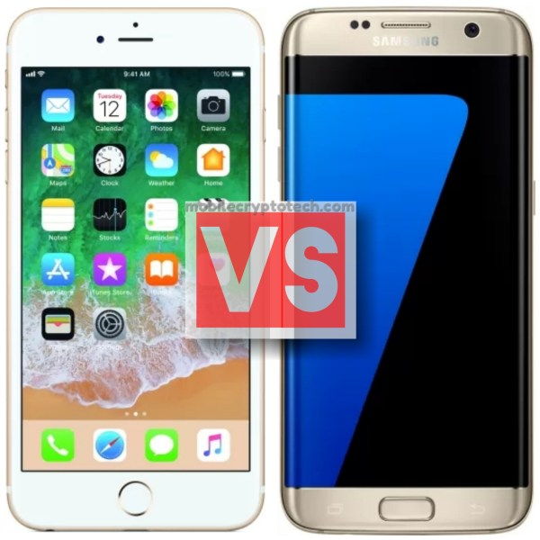 Apple iPhone 6S VS Samsung S7 Edge: Which One Is Better?