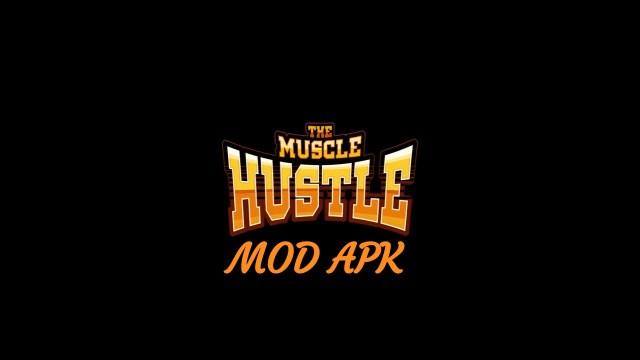 The Muscle Hustle MOD APK