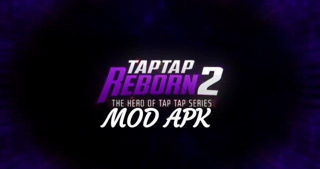 Tap Tap Reborn 2 MOD APK