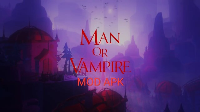 Man or Vampire MOD APK