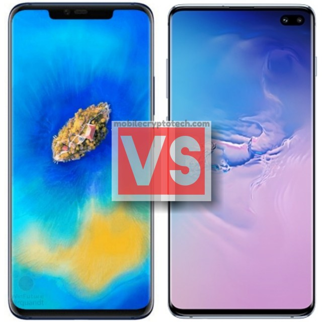 Huawei Mate 20 Pro Vs Samsung Galaxy S10 Plus