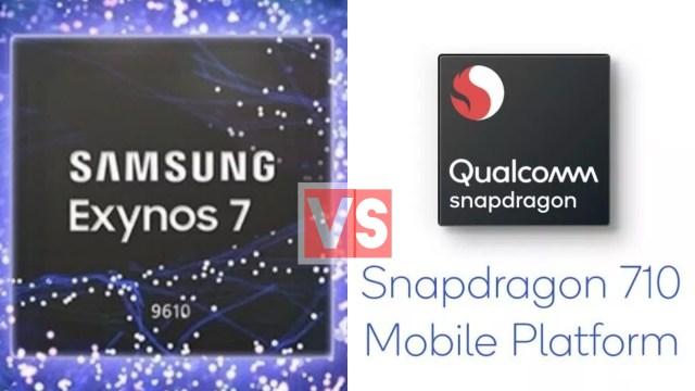 Samsung Exynos 9610 Vs Qualcomm Snapdragon 710